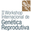 II Workshop Internacional de Genética Reprodutiva