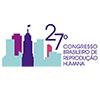 27<sup>0</sup> Congresso Brasileiro de Reprodução Humana